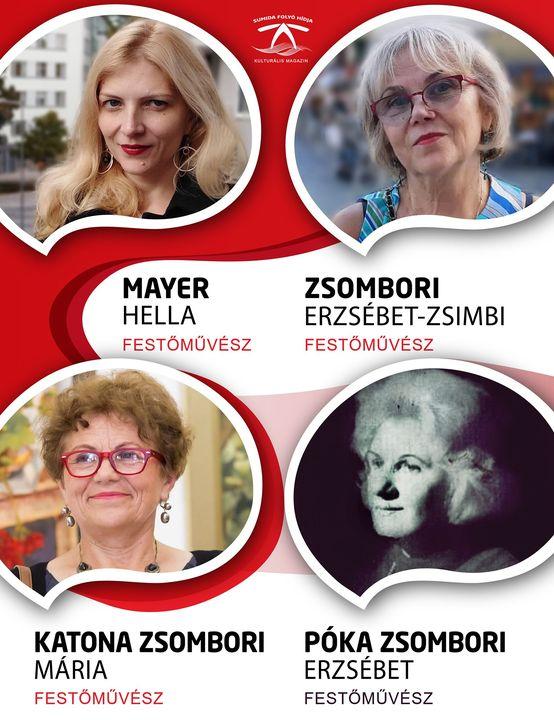 MAYER HELLA, ZSOMBORI ERZSÉBET- ZSIMBI, KATONA ZSOMBORI MÁRIA, PÓKA ZSOMBORI ERZSÉBET festőművészek